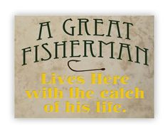 Tile Medium - A Great Fisherman Lives Here with the Catch of His Life