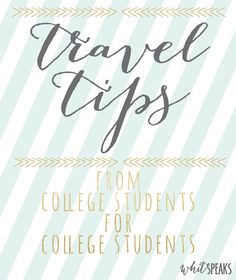 Travel abroad tips from college students for college students that also work for domestic travel to new places.