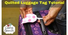 Keep Track Of Your Luggage In Style With These Quilted Luggage Tags, Made From Scraps!
