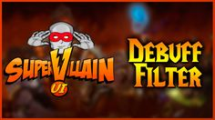 ► Mi Interfaz: Supervillian UI + Debuff Filter | WoW Warlords of Draenor