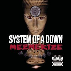 """29 - System Of A Down """"Mezmerize"""""""