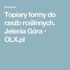 Topiary formy do rzeźb roślinnych. Jelenia Góra  • OLX.pl