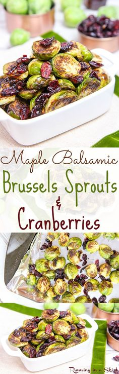 Maple Balsamic Brussels Sprouts and Cranberries recipe.  Great for a healthy Thanksgiving side dish or Christmas dinner but easy enough for a weekday dinner.  The best crispy, oven roasted sprouts recipe with maple syrup! Vegan, vegetarian, gluten free. / Running in a Skirt #RecipesForDinner