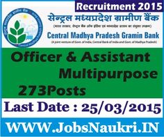 Central Madhya Pradesh Gramin Bank Recruitment 2015 : Officer Scale, Assistant Multipurpose  Various Posts – 273 Posts  Last Date : 25/03/2015  http://jobsnaukri.in/central-madhya-pradesh-gramin-bank-recruitment-2015-officer-scale-assistant-multipurpose-273-posts/