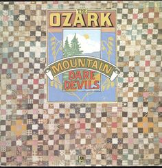 Ozark Mountain Daredevils- Ozark Mountain Daredevils. (I couldn't not.)