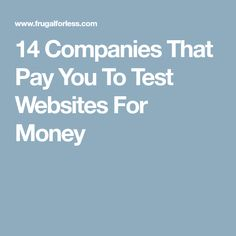 14 Companies That Pay You To Test Websites For Money