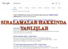 Google ve Sıralamalar Hakkında Yanlışlar   Google dünya üzerinde kullanımı ve kullanıcı sayısı ile arama motorları arasında Türkiye'... Google