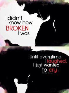 Broken ne kadar kırıldığımı bilmiyordum ne zaman gülsem ağlamak istiyorum