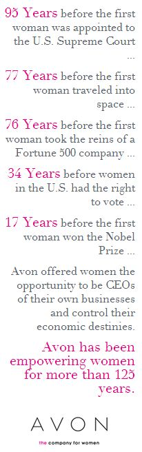 Avon has been empowering women for more than 125 years. join our team for only 15.00 visit: www.youravon.com/esampson0369