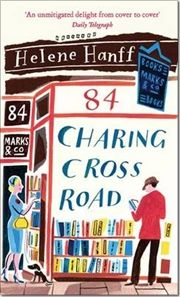84 Charing Cross Road. For anyone who loves books and the pleasure of correspondence. I discovered Helene Hanff's wonderful writing one year after she died.