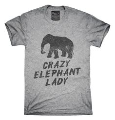 Crazy Elephant Lady T-Shirt, Hoodie, Tank Top Trendy Outfits, T Shirts For Women, Lady, Womens Fashion, Clothes, Tops, Style, Outfit, Swag