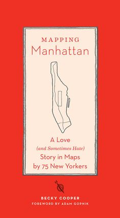 It's here! Today's the day!Mapping Manhattanis now available at your favorite local bookstore & online.        You can find out more about the bookhere. Clickhereto read Brain Picking's amazing post & watch theofficial book trailer. FollowMapping ManhattanonTumblrto learn how you can participate. And stop by one of the upcoming events inNew York,Brooklyn, andCambridge.