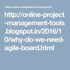 Why do we Need Agile Board? #Project_management_tools #Agile