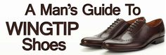 A Man's guide to wingtips