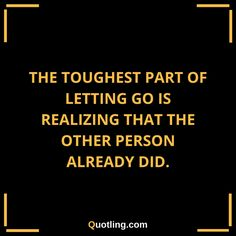 The toughest part of letting go is realizing that the other | Let Go Quote