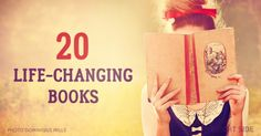 20 utterly amazing books that will change your outlook on life