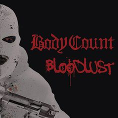 Body Count – Bloodlust (2017) - ALBUM REVIEW | Kiosk HmHm