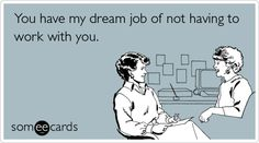 I would give up all my vacation days and state and Federal holidays for that job...like forever.