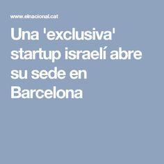 Una 'exclusiva' startup israelí abre su sede en Barcelona