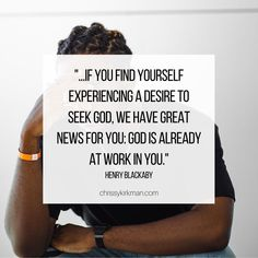 """Henry Blackaby: """"...if you find yourself experiencing a desire to seek God, we have great news for you: God is already at work in you."""" Henry Blackaby, Gods Not Dead, My Lord, Savior, Finding Yourself, Cards Against Humanity, News, Salvador"""