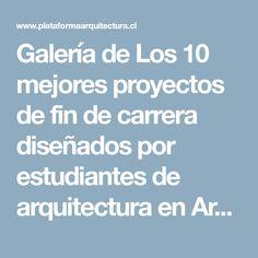 Galería de Los 10 mejores proyectos de fin de carrera diseñados por estudiantes de arquitectura en Argentina 2017 - 2