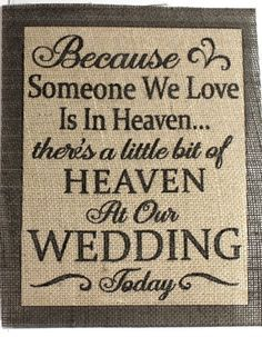 Rustic VINATGE Chic Country Burlap Wedding tribute to loved ones who have passed. BECAUSE SOMEONE WE LOVE IS IN HEAVEN.