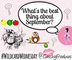 It's that time! What's the best thing about September? Share your answer for #WildcardWednesday and you could win a sample of your choice!