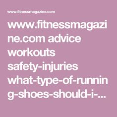 www.fitnessmagazine.com advice workouts safety-injuries what-type-of-running-shoes-should-i-wear-with-my-orthotics