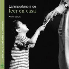 """Antonio Ventura. """"La importancia de leer en casa"""" Junta de Andalucía. Si pinchamos sobre la imagen podem descargarnos y leer este interesante cuaderno."""