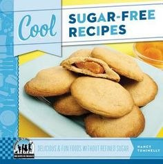 Cool Sugar-Free Recipes: Delicious & Fun Foods Without Refined Sugar by Nancy Tuminelly 641.5 TUM Presents kid-friendly recipes for such sugar-free dishes as paradise smoothies and fierce chocolate fudge, and covers basic baking techniques, tools, and ingredients.