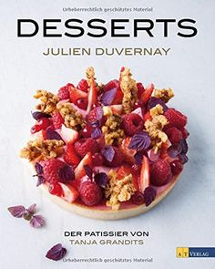 Desserts: Der Pâtissier von Tanja Grandits von Julien Duv... https://www.amazon.de/dp/3038009059/ref=cm_sw_r_pi_dp_x_Nf-YybA8HB51P