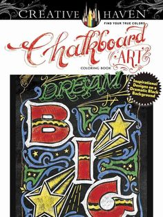 Creative Haven Chalkboard Art Coloring Book: Inspirational Designs on a Dramatic Background