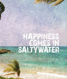Happiness Comes In Salty Water - Beach vacation - All Inclusive vacation