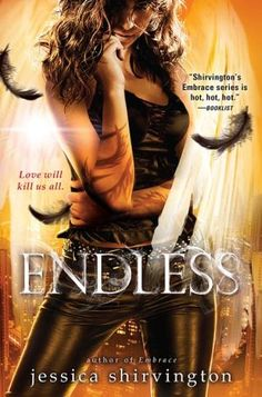 Endless (Jessica Shirvington's Embrace Series #4)