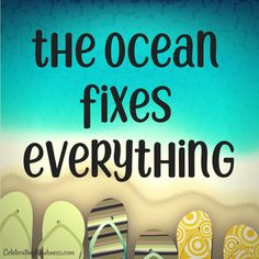 The ocean fixes everything. #quotes #ocean #beach #sand #play #fun #vacation
