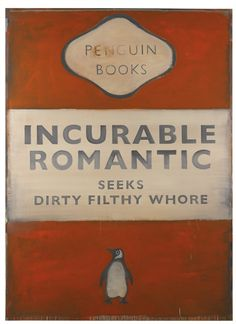 Artwork by Harland Miller, INCURABLE ROMANTIC SEEKS DIRTY FILTHY WHORE, Made of oil on canvas