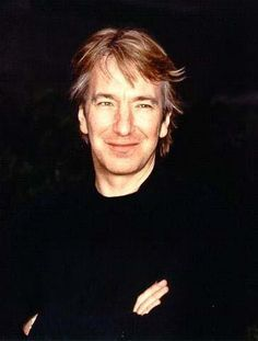 Rickman, Alan (As Professor Snape in the Harry Potter films and Colonel Brandon in Sense and Sensibility [1995])