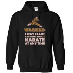 Talking about Karate at any time - 0915 - #womens hoodies #business shirts. BUY NOW => https://www.sunfrog.com/LifeStyle/Talking-about-Karate-at-any-time--0915-5768-Black-Hoodie.html?id=60505