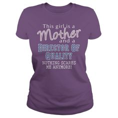 This Girl Is A Mother And A Director Of Quality Nothing Scares Me Anymore T-Shirt, Hoodie Director Of Quality
