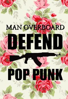 Defend pop-punk. Can't wait to see Man Overboard in march.