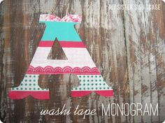 Washi tape monogram {by My Sister's Suitcase}
