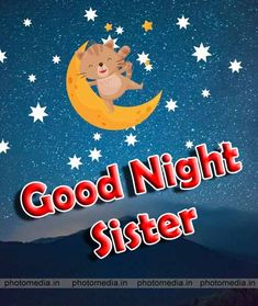 good night sister pic with moon Good Night Love You, Good Night Sister, Beautiful Good Night Images, Good Night Gif, Good Night Quotes, Love Your Sister, Cute Sister, Get Well Quotes, Night Wishes
