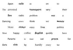 Teenagers: game 8: making sentences | Onestopenglish / This game encourages creative use of language and after the sentences are produced, the students could choose one and write a story or newspaper article that this sentence is a title or headline to.