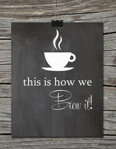 Kitchen Chalkboard Motivational Coffee Quote  by JMeccaPhotography