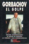 El golpe : el golpe de agosto : la verdad y sus consecuencias / Gorbachov ; [traducción Jordi Gubern]