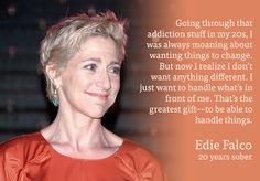 Edie Falco, who stars in Nurse Jackie and was on the Sopranos, on her recovery from addiction!