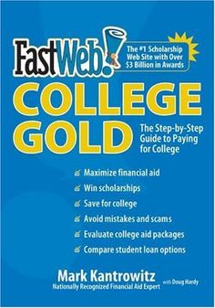 FastWeb College Gold: The Step-by-Step Guide to Paying for College by Mark Kantrowitz, http://www.amazon.com/dp/B00150B2DS/ref=cm_sw_r_pi_dp_fqnIrb0MQV83S