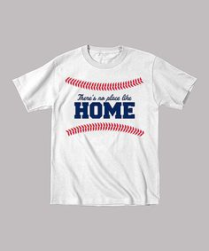 Look what I found on #zulily! White 'There's No Place Like Home' Tee - Toddler & Kids #zulilyfinds