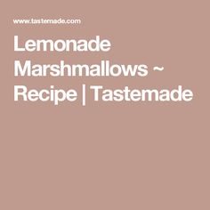 Lemonade Marshmallows ~ Recipe   Tastemade