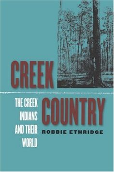 Bestseller Books Online Creek Country: The Creek Indians and Their World Robbie Ethridge $19.03 - http://www.ebooknetworking.net/books_detail-0807854956.html